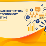Key Strategies that can Boost Technology Marketing
