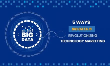 5 Ways Big Data is Revolutionizing Technology Marketing